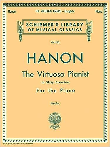 Hanon: The Virtuoso Pianist in Sixty Exercises, Complete (Schirmer's