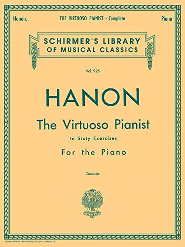 (Hanon: The Virtuoso Pianist in Sixty Exercises, Complete (Schirmer's Library of Musical Classics, Vol. 925) )
