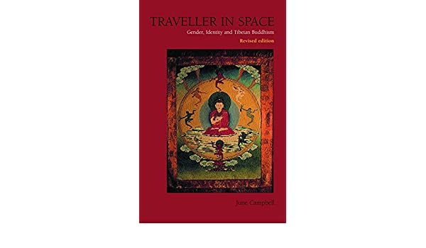 Traveller in Space: Gender, Identity and Tibetan Buddhism ...