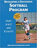 Developing a Successful Softball Program, Mike Noel and Stephenie Jordan, 1585188778