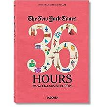 New York Times, 36 hours, 125 week-ends en Europe