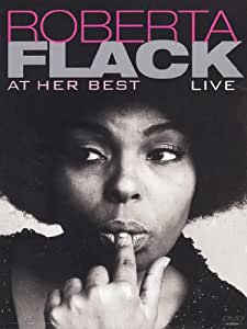 Roberta Flack: At Her Best Live