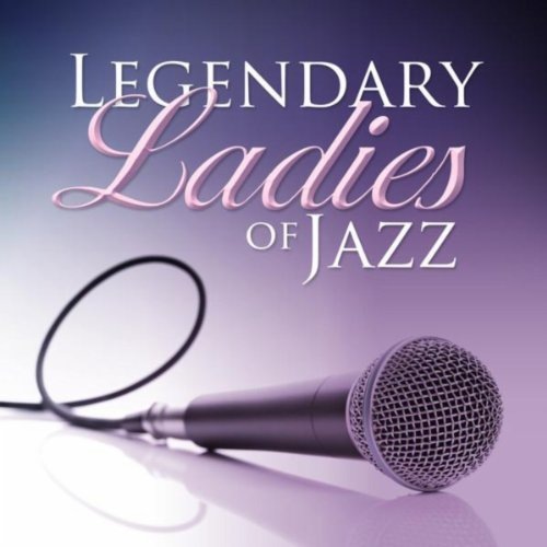 Legendary Ladies Of Jazz
