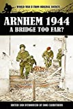 Arnhem 1944 - A Bridge Too Far? (World War II from Original Sources)