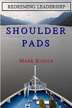 Redeeming Leadership: Shoulder Pads by [Riddle, Mark ]