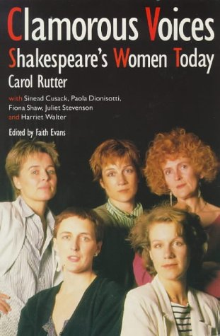 Clamorous Voices: Shakespeare's Women Today by Brand: Womens Pr Ltd