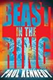 Beast in the Ring, Paul Kennedy, 1425949843