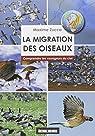 La migration des oiseaux : Comprendre les voyageurs du ciel par Zucca