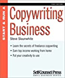 Start and Run a Profitable Copywriting Business (Self-counsel Business S.)