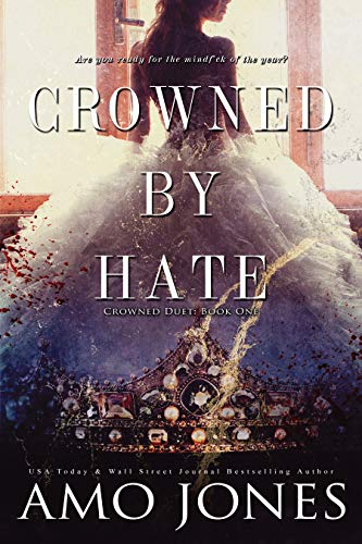 Crowned by Hate (Crowned #1) - Kindle edition by Jones, Amo ...