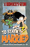 A Redneck's Guide: to Stayin' Married, Jeff Todd, 147913368X