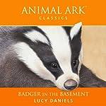 Animal Ark: Badger in the Basement   Lucy Daniels