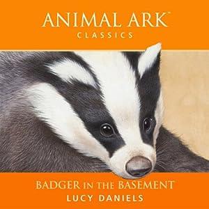Animal Ark: Badger in the Basement Audiobook