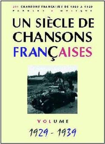 Un Siècle de Chansons Françaises 1929-1939 Partition – 12 juillet 1996 Collectif Csdem B00008CTW4 35733
