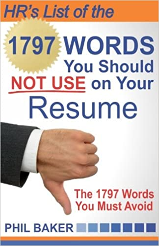Hr S List Of 1797 Words You Should Not Use On Your Resume The Words