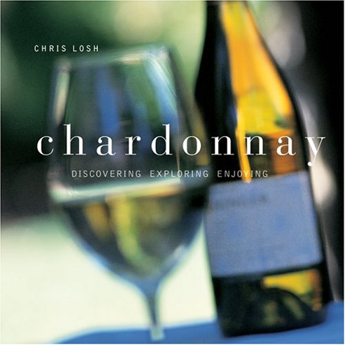 Chardonnay: Discovering, Exploring, Enjoying (Silver Chardonnay)