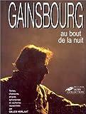 Gainsbourg, au bout de la nuit: Textes, chansons, propos et vacheries (French Edition)