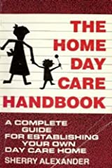 The Home Daycare Handbook: A Complete Guide for Establishing Your Own Daycare