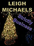 Front cover for the book Strictly Business by Leigh Michaels