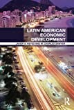 img - for Latin American Economic Development (Routledge Textbooks in Development Economics) book / textbook / text book
