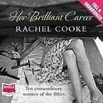 Her Brilliant Career | Rachel Cooke