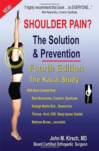 Download By M. D. John M. Kirsch - Shoulder Pain? the Solution & Prevention, Fourth Edition (12/21/09) pdf