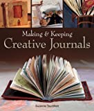 Making and Keeping Creative Journals, Suzanne J. E. Tourtillott, 1579903878