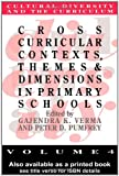 Cross Curricular Contexts, Themes And Dimensions In Primary Schools (Cultural Diversity and the Curriculum), Gajendra K. Verma, 0750701463