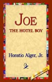 Joe the Hotel Boy, Horatio Alger, 1421800446