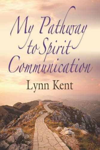 """Download MY PATHWAY TO SPIRIT COMMUNICATION: A Real-life Beginning to """"Proving the Continuity of Life"""" ebook"""