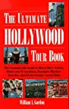 The Ultimate Hollywood Tour Book, William A. Gordon, 0937813060
