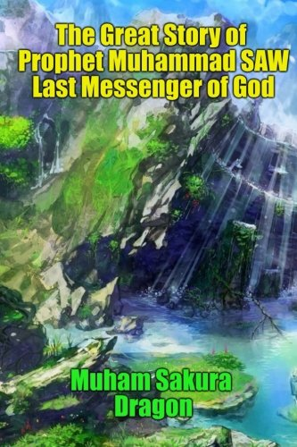 (The Great Story of Prophet Muhammad SAW Last Messenger of God)