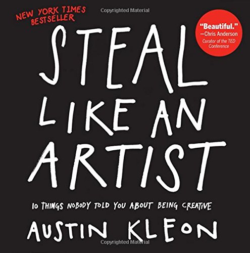 Book cover from Steal Like an Artist: 10 Things Nobody Told You About Being Creativeby Austin Kleon