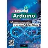 Arduino - 2e éd. : Maîtrisez sa programmation et ses cartes d'interface (shields) (Technologie électronique) (French Edition)
