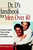 Dr. D's Handbook for Men over 40, Peter Dorsen, 0471346810