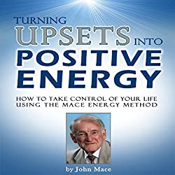 Turning Upsets into Positive Energy