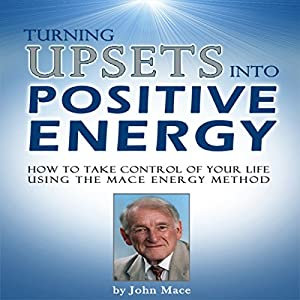 Turning Upsets into Positive Energy Audiobook