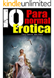 EROTICA: 10 Scorching Paranormal Romance Bundle: Contemporary Erotic Mystery Suspense - A Collection of Short Stories Thriller Books