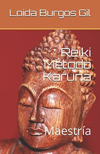Reiki Método Karuna: Maestría (Reiki Karuna) (Spanish Edition)