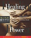 Healing Power: Natural Methods for Achieving Whole-Body Health (Mens Health Life Improvement Guides)