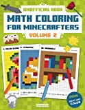 Math Coloring For Minecrafters: Addition, Subtraction, Multiplication and Division Practice Problems (Unofficial Book) (Volume 2)