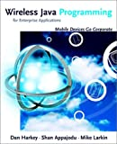 Wireless Java Programming for Enterprise Applications, Dan Harkey and Shan Appajodu, 0471218782