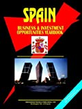 Spain Business and Investment Opportunities Yearbook, Global Investment Center Staff, 0739765701