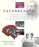 img - for PATHBREAKERS: A Century of Excellence in Science and Technology at the University of Washington. book / textbook / text book
