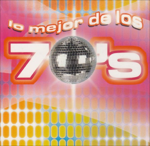 Lo Mejor de Los 70's: Pop { Various Artists } (San Lorenzo Collection)