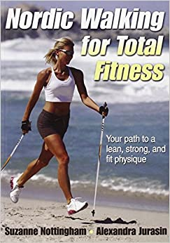Nordic Walking for Total Fitness: Suzanne Nottingham