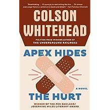 Apex Hides the Hurt: A Novel