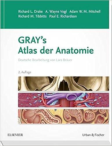 Gray\'s Atlas der Anatomie: Deutsche Bearbeitung von Lars Bräuer ...