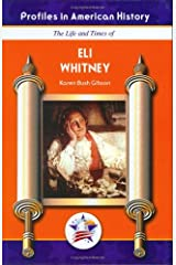 Eli Whitney (Profiles in American History) (Profiles in American History (Mitchell Lane)) Library Binding