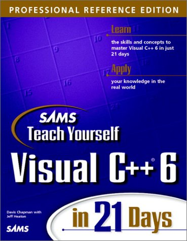Sams Teach Yourself Visual C++ 6 in 21 Days, Professional Reference Edition by Brand: Sams Publishing